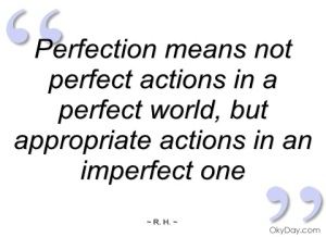 perfection-means-not-perfect-actions-in